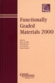 Functionally Graded Materials 2000: Proceedings of the 6th International Symposium on Functionally Graded Materials, Estes Park, Colorado, USA, September 10-14, 2000, Ceramics Transactions, Volume 114 (1574981102) cover image