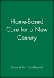 Home-Based Care for a New Century (1577180402) cover image