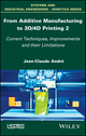 From Additive Manufacturing to 3D/4D Printing 2: Current Techniques, Improvements and their Limitations, Volume 2 (1786301202) cover image