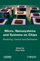 Micro, Nanosystems and Systems on Chips: Modeling, Control, and Estimation (1848211902) cover image