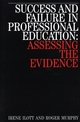 Success and Failure in Professional Education: Assessing the Evidence (1861560702) cover image