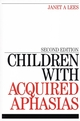 Children with Acquired Aphasias, 2nd Edition (1861564902) cover image