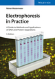 Electrophoresis in Practice: A Guide to Methods and Applications of DNA and Protein Separations (3527338802) cover image
