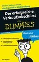 Der erfolgreiche Verkaufsabschluss für Dummies, Das Pocketbuch (3527637702) cover image