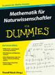 Mathematik für Naturwissenschaftler für Dummies, 2. Auflage (3527803602) cover image