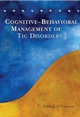 Cognitive-Behavioral Management of Tic Disorders (0470093803) cover image