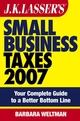 JK Lasser's Small Business Taxes 2007: Your Complete Guide to a Better Bottom Line (0470113103) cover image