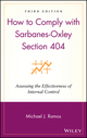 How to Comply with Sarbanes-Oxley Section 404: Assessing the Effectiveness of Internal Control, 3rd Edition (0470169303) cover image