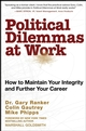 Political Dilemmas at Work: How to Maintain Your Integrity and Further Your Career (0470270403) cover image
