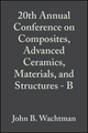20th Annual Conference on Composites, Advanced Ceramics, Materials, and Structures - B: Ceramic Engineering and Science Proceedings, Volume 17, Issue 4 (0470316403) cover image