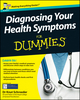 Diagnosing Your Health Symptoms For Dummies (0470664703) cover image