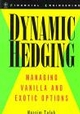 Dynamic Hedging: Managing Vanilla and Exotic Options (0471152803) cover image