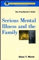 Serious Mental Illness and the Family: The Practitioner's Guide (0471181803) cover image