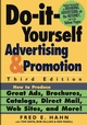 Do-It-Yourself Advertising and Promotion: How to Produce Great Ads, Brochures, Catalogs, Direct Mail, Web Sites, and More! , 3rd Edition (0471273503) cover image