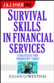 J.K. Lasser Pro Survival Skills in Financial Services: Strategies for Turbulent Times (0471323403) cover image