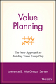 Value Planning: The New Approach to Building Value Every Day (0471438103) cover image