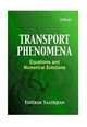 Transport Phenomena: Equations and Numerical Solutions (0471622303) cover image