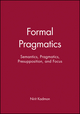 Formal Pragmatics: Semantics, Pragmatics, Presupposition, and Focus (0631201203) cover image