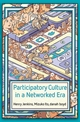 Participatory Culture in a Networked Era: A Conversation on Youth, Learning, Commerce, and Politics (0745660703) cover image