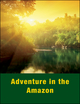 Adventure in the Amazon (0787939803) cover image