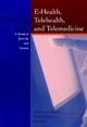 E-Health, Telehealth, and Telemedicine: A Guide to Startup and Success (0787944203) cover image
