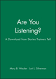 Are You Listening?: A Download from Stories Trainers Tell (0787973203) cover image