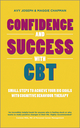 Confidence and Success with CBT: Small steps to achieve your big goals with cognitive behaviour therapy (0857083503) cover image
