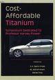 Cost-Affordable Titanium: Symposium Dedicated to Professor Harvey Flower (0873395603) cover image