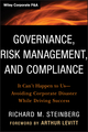 Governance, Risk Management, and Compliance: It Can't Happen to Us--Avoiding Corporate Disaster While Driving Success (1118024303) cover image