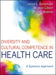 Diversity and Cultural Competence in Health Care: A Systems Approach (1118065603) cover image