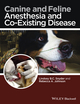 Canine and Feline Anesthesia and Co-Existing Disease (1118288203) cover image