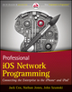 Professional iOS Network Programming: Connecting the Enterprise to the iPhone and iPad (1118362403) cover image