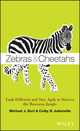 Zebras and Cheetahs: Look Different and Stay Agile to Survive the Business Jungle (1118631803) cover image