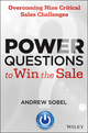 Power Questions to Win the Sale: Overcoming Nine Critical Sales Challenges (1118651103) cover image