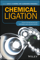 Chemical Ligation: Tools for Biomolecule Synthesis and Modification (1119044103) cover image