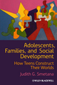 Adolescents, Families, and Social Development: How Teens Construct Their Worlds (1444332503) cover image