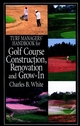 Turf Managers' Handbook for Golf Course Construction, Renovation, and Grow-In (1575041103) cover image