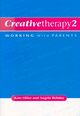 Creative Therapy 2: Working with Parents (1854333003) cover image