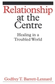 Relationship at the Centre: Healing in a Troubled World (1861564503) cover image