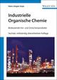 Industrielle Organische Chemie, Sechste, vollständig überarbeitete Auflage (3527315403) cover image