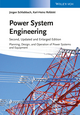 Power System Engineering: Planning, Design, and Operation of Power Systems and Equipment, 2nd Edition (3527412603) cover image