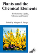 Plants and the Chemical Elements: Biochemistry, Uptake, Tolerance and Toxicity (3527615903) cover image
