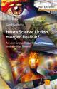 Heute Science Fiction, morgen Realität?: An den Grenzen des Wissens und darüber hinaus (3527693203) cover image