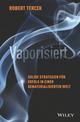 Vaporisiert: Solide Strategien für Erfolg in einer dematerialisierten Welt (3527813403) cover image