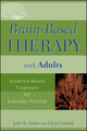 Brain-Based Therapy with Adults: Evidence-Based Treatment for Everyday Practice (0470138904) cover image