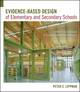 Evidence-Based Design of Elementary and Secondary Schools: A Responsive Approach to Creating Learning Environments (0470289104) cover image