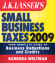JK Lasser's Small Business Taxes 2009: Your Complete Guide to Business Deductions and Credits  (0470452404) cover image
