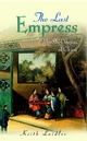 The Last Empress: The She-Dragon of China (0470848804) cover image