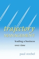 Trajectory Management: Leading a Business Over Time (0470862904) cover image