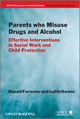 Parents Who Misuse Drugs and Alcohol: Effective Interventions in Social Work and Child Protection (0470871504) cover image